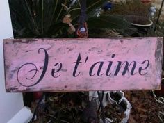 Je taime I LOVE YOU in French Shabby Chic sign by tinkerscottage, $20.00