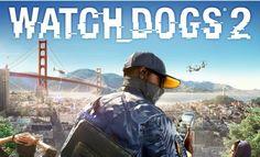 Watch Dogs 2 | Revelado o Primeiro Trailer Oficial do Game!