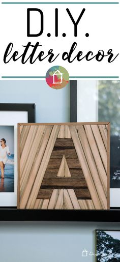 DIY Letter Decor from Upcycled Wood