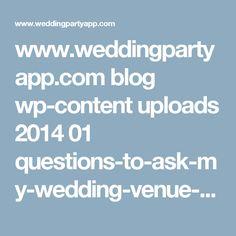 www.weddingpartyapp.com blog wp-content uploads 2014 01 questions-to-ask-my-wedding-venue-copy.jpg