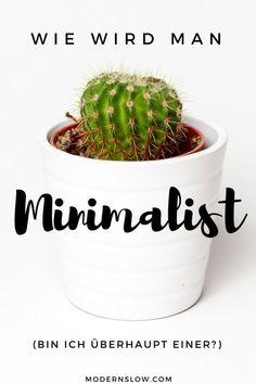 Wie wird man Minimalist? Welche Schritte habe ich gemacht, um zu einem einfacheren und bewussteren Leben zu gelangen? Und bin ich jetzt ein Minimalist?   www.modernslow.com