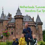 Netherlands Summer Family Vacation Fun Spots