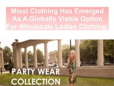 Missi Clothing Has Emerged As A Globally Viable Option For Wholesale Ladies Clothing.  Missi Clothing with their years of experience and expertise in this domain offers a range of women wholesale dresses, clothing, and accessories. Missi Clothing is an upscale fashion house situated in Manchester, London.