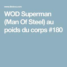 WOD Superman (Man Of Steel) au poids du corps #180