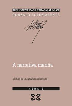 A narrativa mariña / Gonzalo López Abente ; edición de Suso Sambade Soneira - Vigo : Xerais, 2012