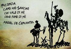 """Ognuno risponde in base ai propri """"talenti""""...  """"Ricorda, caro mio Sancho, chi vale di più, deve fare di più. """" Miguel de Cervantes  #migueldecervantes, #sanchopanza, #donchisciotte, #dare, #valere, #italiano,"""