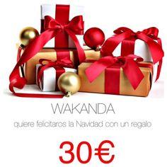 WAKANDA: WAKANDA felicita la Navidad con un regalo de 30€.