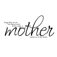 Happy mothers day pics for mum from daughter and son. This wonderful picture quote reads.Long after we are too big to carry in her arms a mother carries us in her heart. Mothers Day Quotes, Daughter Quotes, Mom Quotes, Quotes To Live By, Mom Sayings, Parent Quotes, Life Quotes, I Love Mom, Mothers Love