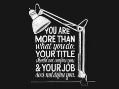 16) You Are More Than What You Do.