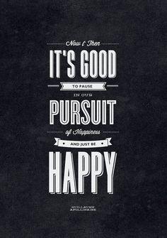Pursue happiness!