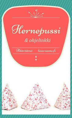 Tetran mallinen hernepussi & ohjelinkki Easy Sewing Projects, Sewing Hacks, Sewing For Kids, Handicraft, Needlework, Textiles, Teaching, School, Fine Motor