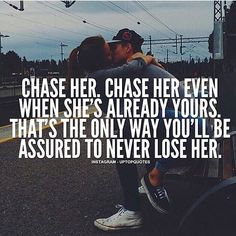 Chase Her Even When She Is Already Yours Pictures, Photos, and Images for Facebook, Tumblr, Pinterest, and Twitter