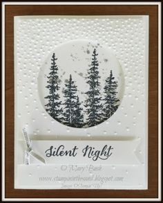 "By Mary Bush. Features the ""Softly Falling"" embossing folder and the tree stamp from ""Wonderland"" stamp set, both by Stampin' Up."