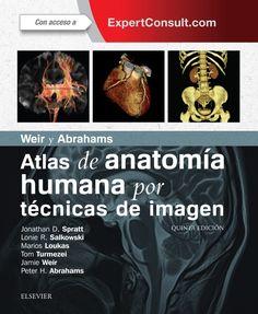 Weir y Abrahams Atlas de anatomía humana por técnicas de imagen / editores, Jonathan D. Spratt, Lonie R. Salkowski, Marios Loukas, Tom Turmezei ; editores asesores, Jamie Weir, Peter H. Abrahams