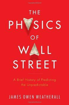 Physics of Wall Street: A Brief History of Predicting the Unpredictable, http://www.amazon.fr/dp/0547317271/ref=cm_sw_r_pi_awdl_9sdutb1RC0XPB