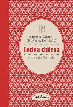 Cocina chilena. Tradicional, fina y fácil