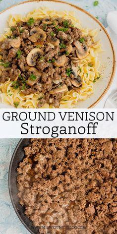 Ground Venison Recipes, Dinner Recipes With Venison, Cooking With Ground Venison, Deer Meat Recipes Ground, Classic Beef Stroganoff Recipe, Venison Stroganoff, Healthy Meat Recipes, Pasta Recipes, Cooking Recipes