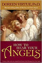 """""""How To Hear Your Angels"""" - Doreen Virtue, Ph.D."""