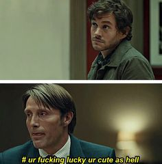 Hannibal & Will Graham: Lucky You're Cute As Hell