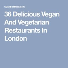 9f23a09c84 36 Delicious Vegan And Vegetarian Restaurants In London Vegan London
