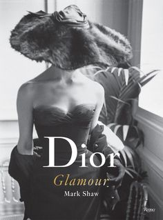 """Dior Glamour, creations from the house's """"Divine Decade,"""" 1952 to 1962, captured by photographer Mark Shaw."""