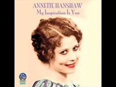 Annette Hanshaw - I Hate Myself (For Falling in Love with You)