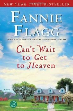Can't Wait to Get to Heaven: A Novel (Ballantine Reader's Circle)