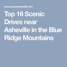 Top 16 Scenic Drives near Asheville in the Blue Ridge Mountains