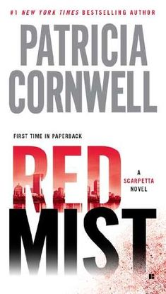 Red Mist (A Scarpetta Novel) by Patricia Cornwell / A re-read, still I've forgotten enough from the first time around, that the novel was still absorbing, the characters well fleshed out. Is this where Cornwell's books started getting close to 500 pages long?