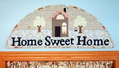 """Hang this lovely sign over a door or window of your """"Home Sweet Home""""."""