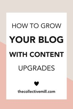 How to Grow Your Blog With Content Upgrades: Content upgrades will help you grow your blog and brand while building a stronger relationship with your audience, drive traffic back to your blog, and most importantly help you grow your email list. Click here to find out how you can start creating content upgrades today. Perfect for bloggers, infopreneurs, startups, small business owners, and entrepreneurs. TheCollectiveMill.com