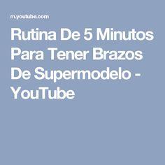 Rutina De 5 Minutos Para Tener Brazos De Supermodelo - YouTube
