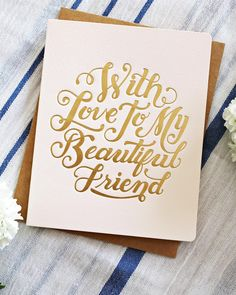 A beautiful gold foil letterpress card for a beautiful friend from Letterpress Wedding Invitations, Letterpress Printing, Stationery Paper, Stationery Design, Typography Tutorial, Birthday Gift Wrapping, Engagement Cards, Handwritten Letters, Friendship Cards