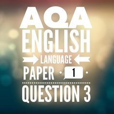AQA GCSE English Language Paper 1 Question 3 (2017 exam)