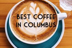 Q: Where can I find the best coffee in Columbus? I often get asked – what is your favorite coffee shop in Columbus? Honestly, I would not be able to pick just one. There are… View Post Columbus Coffee, Columbus Ohio, Best Coffee, Latte, Good Things, Canning, My Favorite Things, Tableware, Coffee Shops