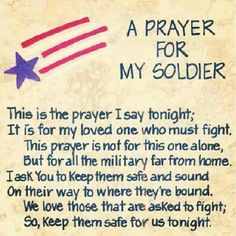 Soldier's Prayer --> I love you Allan! Army Sister, Military Girlfriend, Army Mom, Army Life, Military Wife, Military Deployment, Military Letters, Military Honors, Brother