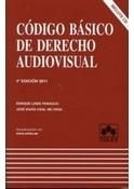 Código básico de derecho audiovisual / [recopilado y anotado por] Enrique Linde Paniagua, José María Vidal Beltrán