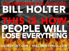 This is HOW People Will Lose EVERYTHING -- Bill Holter , share with all you know, this concerns your money