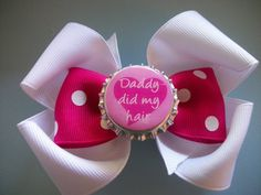 Toddler Hair Bow Daddy Did My Hair Pink and White by preciouscurls,