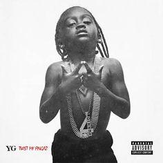 Twist My Fingaz - YG