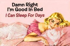 good in bed ;)