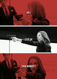 "Natasha Romanoff - ""I'm sorry. Did I step on your moment?"" XD Hahaha!!!!! I love her!!! #BlackWidow #CaptainAmerica #WinterSoldier"