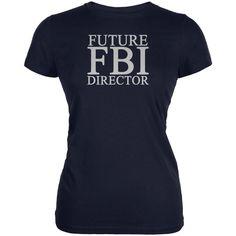Future FBI Director Funny Juniors Soft T Shirt
