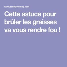 Cette astuce pour brûler les graisses va vous rendre fou ! 3 Week Diet, Anti Cellulite, Loose Weight, I Am Happy, Physique, Food And Drink, Health Fitness, Nutrition, Weight Loss