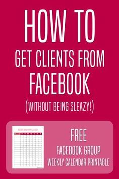 How to Get Clients from Facebook Without Being Sleazy  Learn more by clicking the picture link