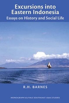 Excursions into eastern Indonesia : essays on history and social life: http://kmelot.biblioteca.udc.es/record=b1520029~S1*gag