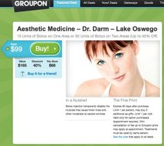 DrDarm.com - $99 for 15 units of Botox or 50 units of Dysport for one area