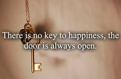 There is no key  #Quotes #Daily #Famous #Inspiration #Friends #Life #Awesome #Nature #Love #Powerful #Great #Amazing #everyday #teen #Motivational #Wisdom #Insurance #Beautiful #Emotional  #Top #life #Famous #Success #Best #funny #Positive #thoughtfull #educational #gratitiude #moving  #halloween #happiness #anniversary #birthday #movie #country #islam #one #onesses #fajr #prayer #rumi #sad #heartbreak #pain #heart #death #depression #you #suicide #poetry