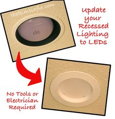How to update your recessed lights with LEDs.  Cut your electric bill! No special tools (or electrical skills) required.