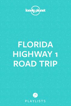 Drive the length of Florida all the way along the east coast and you'll get a sampling of everything we love about the Sunshine State. You'll find the oldest permanent settlement in the United States, family-friendly attractions, the Latin flavor of Miami and – oh, yeah – miles and miles of beaches traveling right along beside you, inviting you to stop as often as you want. | CLICK THE IMAGE TO HEAR THE PLAYLIST #lproadtrip
